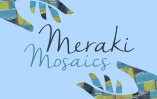 Meraki Mosaics